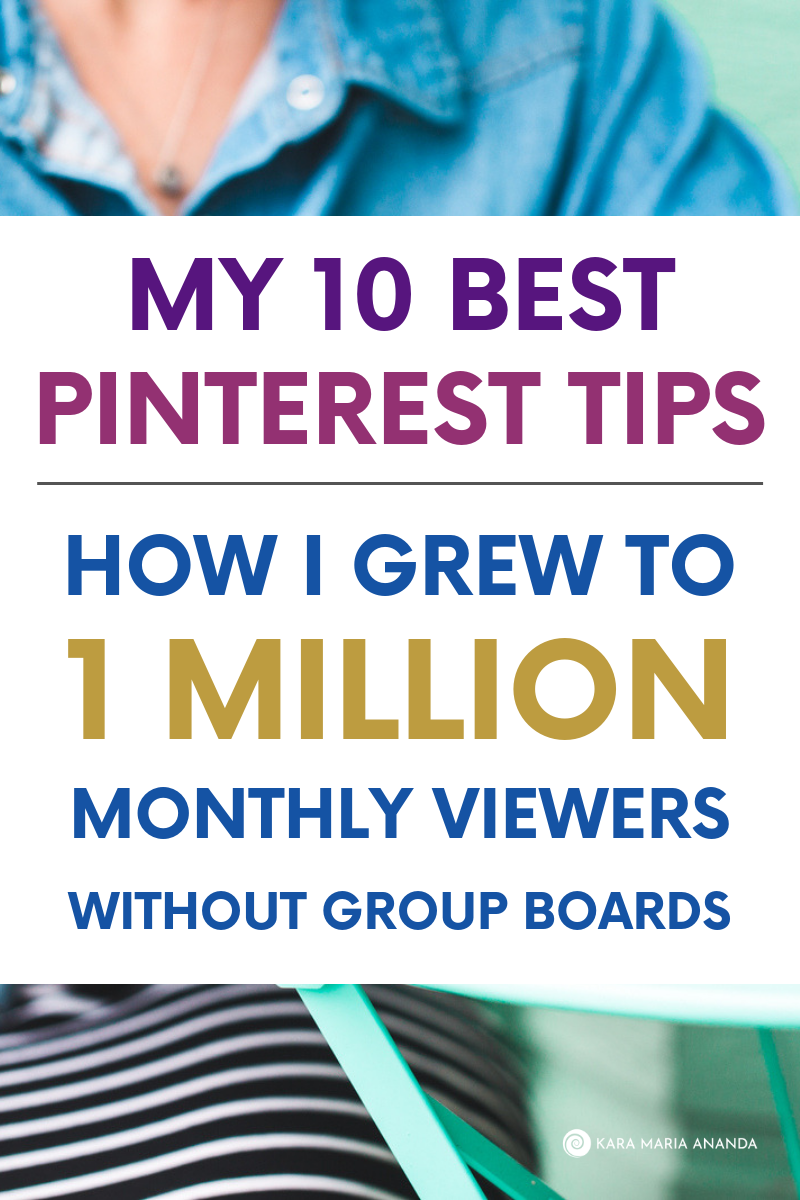 10 Best Pinterest Tips for Beginners from How I Grew To 1 Million Monthly Viewers Without Pinterest Group Boards