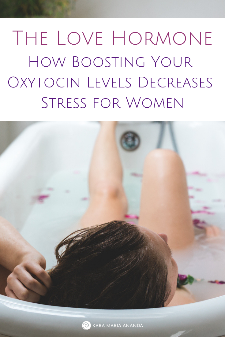How the love hormone oxytocin decreases stress in women and increases pleasure, bliss, and well-being.