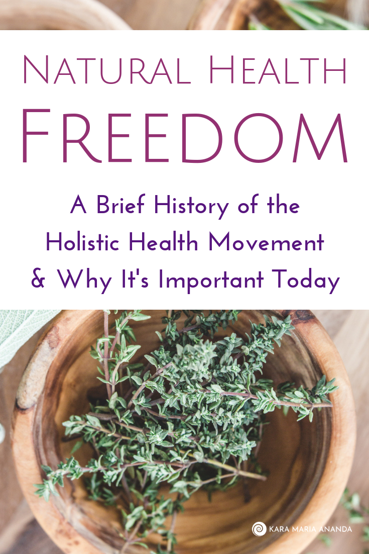 Natural Health Freedom: A Brief History of the Holistic Health Movement and Why It's Important Today