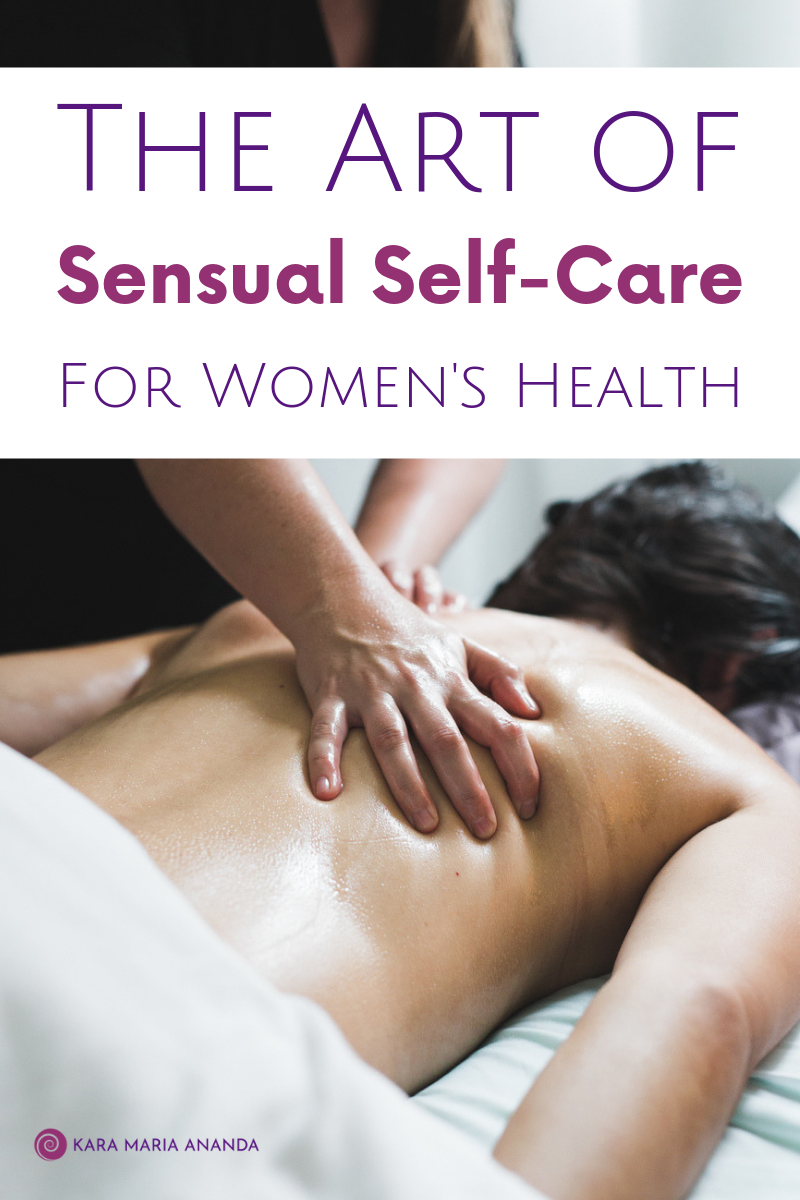 The Art of Sensual Self-Care for Women's Health