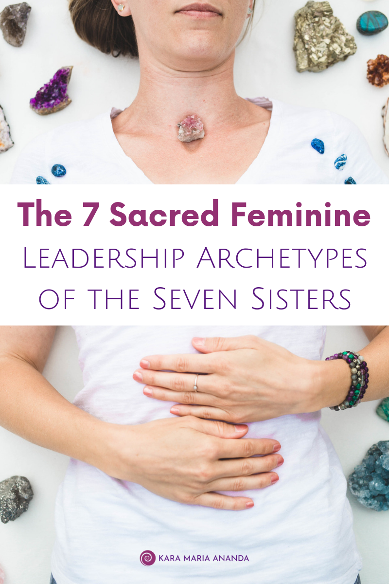 The 7 Sacred Feminine Leadership Archetypes of the Seven Sisters