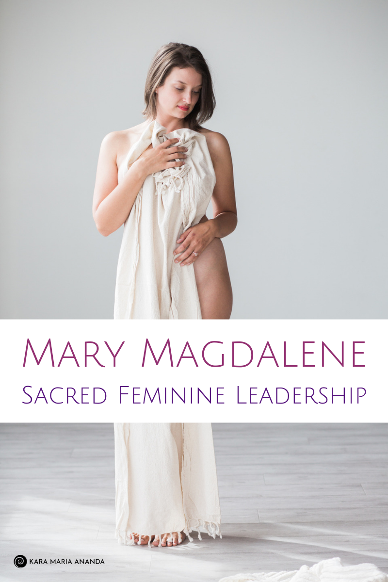 Mary Magdalene: Sacred Feminine Leader