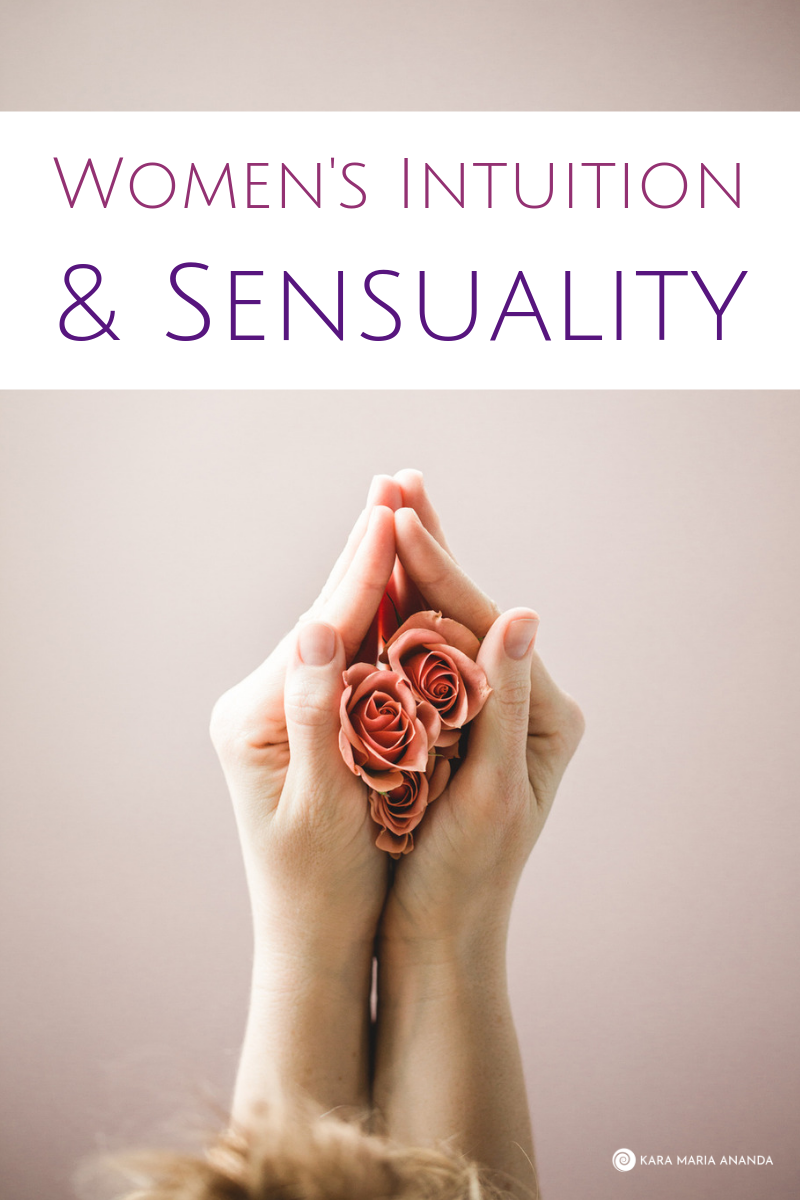 How women's intuition boosts sensuality and health.