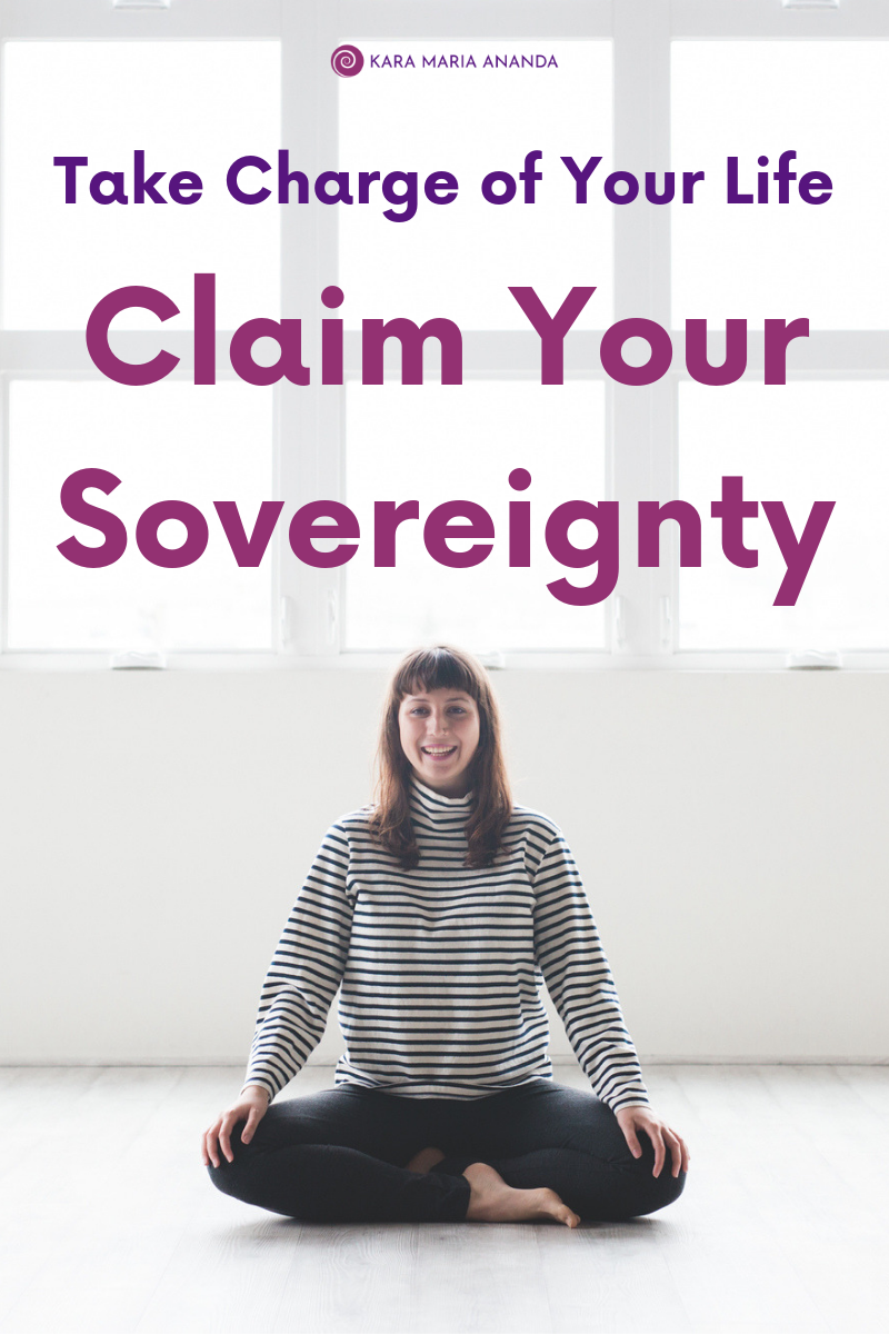 Take Charge of Your Life: Claim Your Sovereignty