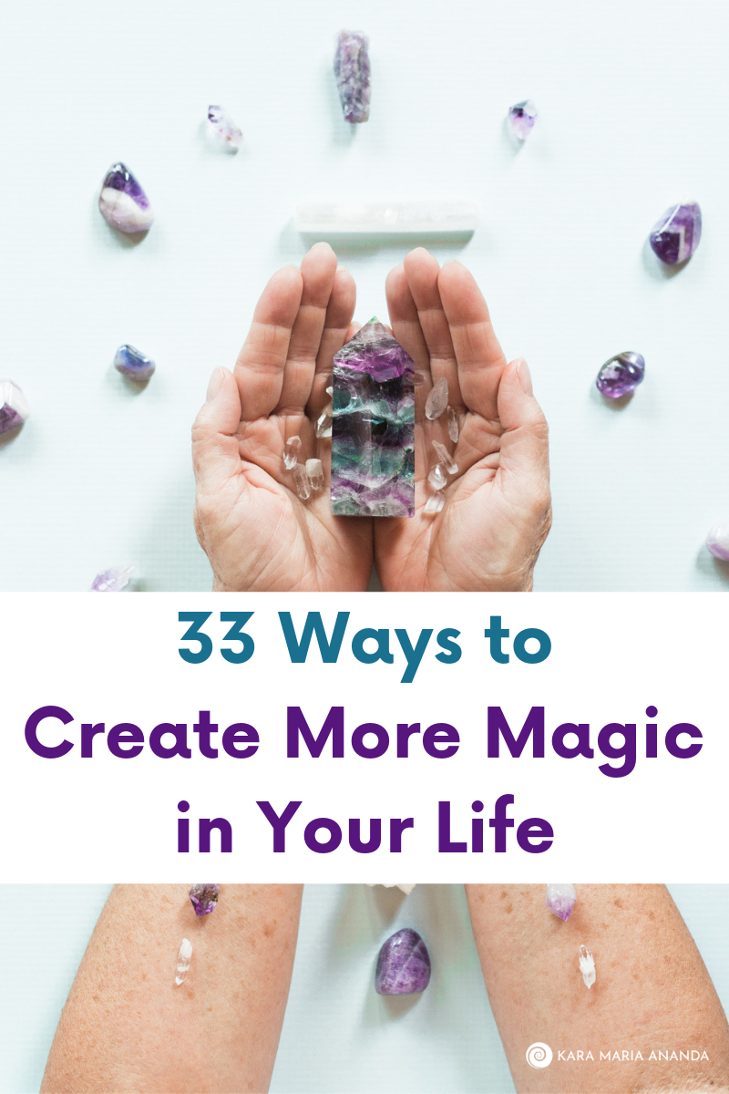 33 Ways to Create More Magic in Your Life