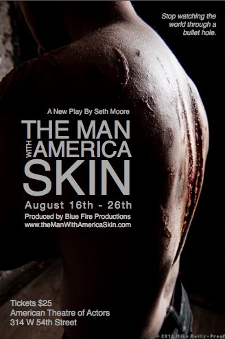 The Man With America Skin's new poster - AMAZING.  Get your tix!