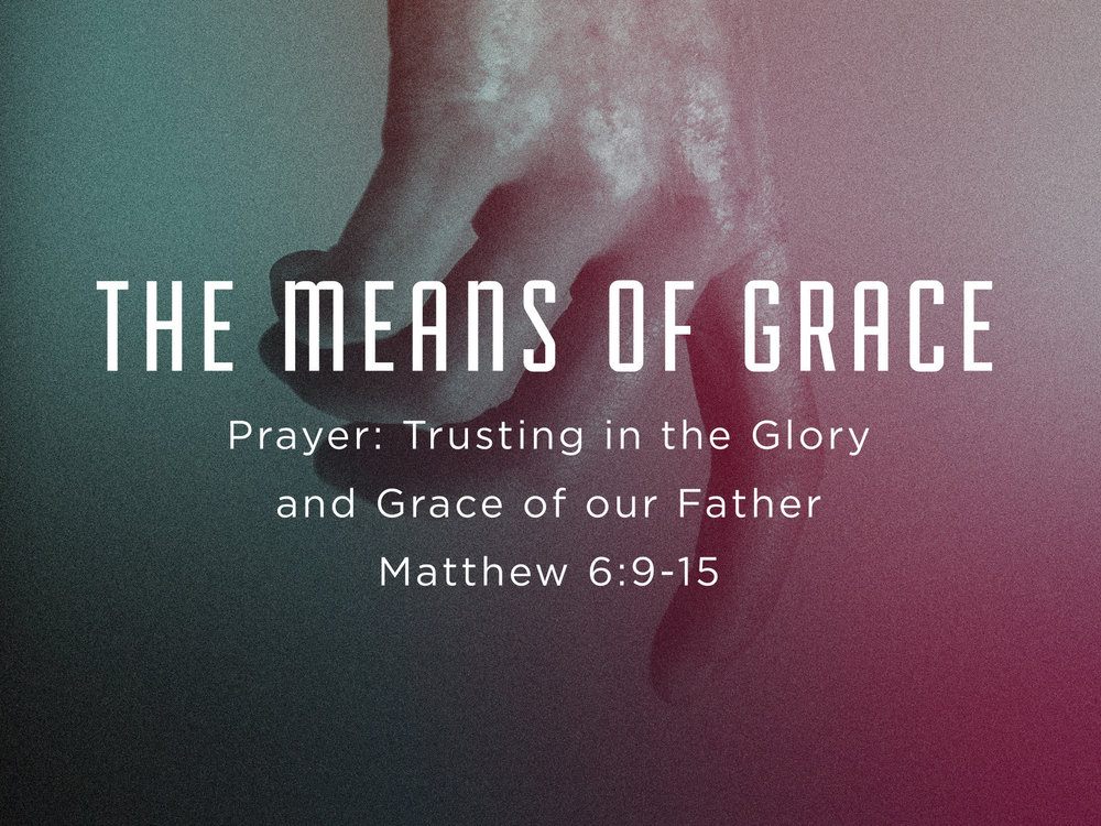 The Means of Grace Sermon Slide 11.26.2017.jpg