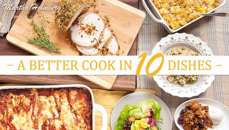 A Better Cook in 10 Dishes