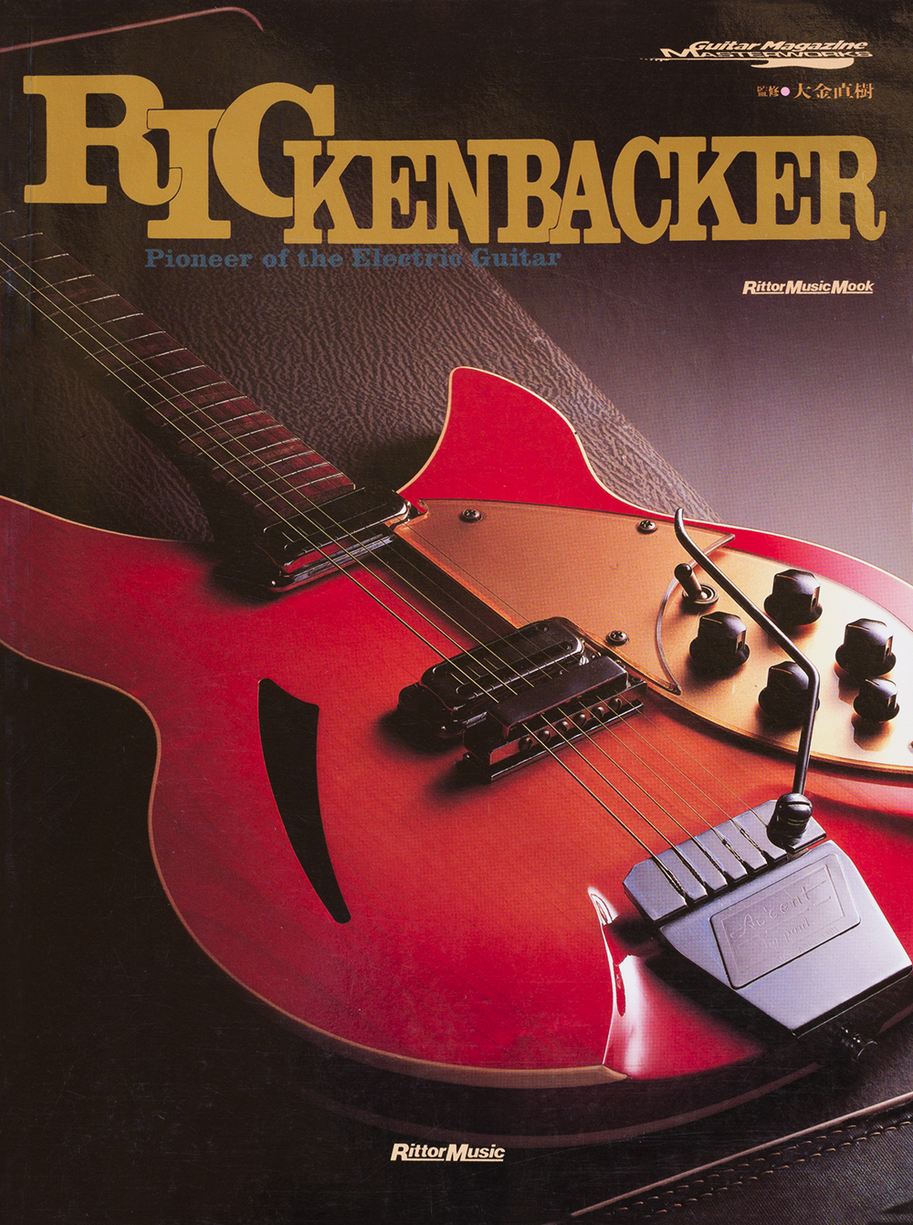 rickenbacker, pioneer of the electric guitar, by rittor music, japan