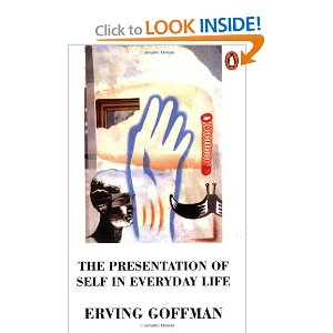 "The Presentation of Self in Everyday Life (Penguin Psychology)  [Paperback]        Erving Goffman   (Author)      $15.00            In what the General Practitioner called 'this intelligent searching work', the author of ""Stigma"" and ""Asylums"" presents an analysis of the structures of social encounters from the perspective of the dramatic performance. He shows us exactly how people use such 'fixed props' as houses, clothes, and job situations; how they combine in teams resembling secret societies; and, how they adopt discrepant roles and communicate out of character."