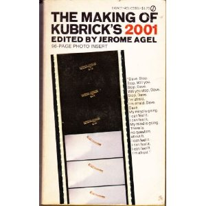 "The Making of Kubrick's 2001  [Mass Market Paperback]       Jerome Agel  (Editor)      3 new  from  $108.12       24 used  from  $20.01       2 collectible  from  $24.95       No description is included, so here are some review excerpts:      ""     It's one of the most interesting books I've read about the making of a     movie.   ""      Jeffery L. Voyles    