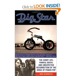 "Big Star: The Short Life, Painful Death, and Unexpected Resurrection of the Kings of Power Pop [Paperback] Rob Jovanovic (Author) $12.37  The formation, music, and break-up of Big Star, a band that for many was the embodiment of the 1970s, is detailed in this definitive history. Even though Big Star was together for less than four years and had limited commercial success, the legacy of their three groundbreaking albums has influenced artists as diverse as R.E.M., the Bangles, Wilco, Jeff Buckley, and Garbage culminating in their song, ""In the Street,"" as rerecorded by Cheap Trick, becoming the theme song for That '70s Show. The band's music and romance made Big Star a holy grail for the post-punk generation. This book recounts how band leader Alex Chilton put his heart and soul into the music and believed that he would become a big star—and how when he didn't, he engaged in a fascinating sort of musical self-sabotage."