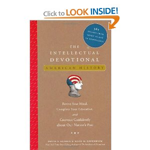 The Intellectual Devotional: American History: Revive Your Mind, Complete Your Education, and Converse Confidently about Our Nation's Past  [Bargain Price]   [Hardcover]        David S. Kidder   (Author),   Noah D. Oppenheim   (Author)      $9.60            Modeled after those bedside books of prayer and contemplation that millions turn to for daily spiritual guidance and growth, the national bestseller   The Intellectual Devotional  —offering secular wisdom and cerebral nourishment—drew a year's worth of readings from seven different fields of knowledge. In this follow-up volume, authors David S. Kidder and Noah D. Oppenheim have turned to the rich legacy of American history for their selections.