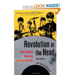 "Revolution in the Head: The Beatles' Records and the Sixties  [Paperback]       Ian MacDonald  (Author)      $11.77            This ""Bible of the Beatles"" captures the iconic band's magical and mysterious journey from adorable teenagers to revered cultural emissaries. In this fully updated version, each of their 241 tracks is assessed chronologically from their first amateur recordings in 1957 to their final ""reunion"" recording in 1995. It also incorporates new information from the   Anthology   series and recent interviews with Paul McCartney. This comprehensive guide offers fascinating details about the Beatles' lives, music, and era, never losing sight of what made the band so important, unique, and enjoyable."