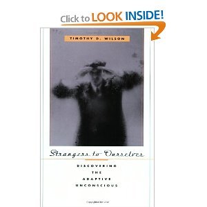 "Strangers to Ourselves: Discovering the Adaptive Unconscious [Paperback] Timothy D. Wilson (Author) $14.80  ""Know thyself,"" a precept as old as Socrates, is still good advice. But is introspection the best path to self-knowledge? What are we trying to discover, anyway? In an eye-opening tour of the unconscious, as contemporary psychological science has redefined it, Timothy D. Wilson introduces us to a hidden mental world of judgments, feelings, and motives that introspection may never show us. This is not your psychoanalyst's unconscious. The adaptive unconscious that empirical psychology has revealed, and that Wilson describes, is much more than a repository of primitive drives and conflict-ridden memories. It is a set of pervasive, sophisticated mental processes that size up our worlds, set goals, and initiate action, all while we are consciously thinking about something else."