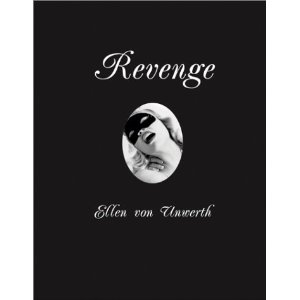 Revenge  [Hardcover]        Ellen Von Unwerth   (Author)      $35.25            Von Unwerth's book is a wild and sexy romp. Long known for her provocative work in the fashion world, here she is the director on the set, creating a sadomasochistic story, told solely in photographs, which delves into sexual obsession. Revenge begins with a trio of young women arriving at the Baroness's estate expecting a relaxing weekend. The Baroness, her chauffeur, and her stablehand soon have them involved in something quite different.