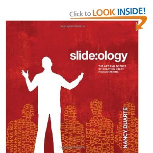 slide:ology: The Art and Science of Creating Great Presentations [Paperback] Nancy Duarte (Author) $19.63  No matter where you are on the organizational ladder, the odds are high that you've delivered a high-stakes presentation to your peers, your boss, your customers, or the general public. Presentation software is one of the few tools that requires professionals to think visually on an almost daily basis. But unlike verbal skills, effective visual expression is not easy, natural, or actively taught in schools or business training programs. slide:ology fills that void.