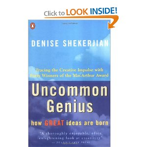 Uncommon Genius: How Great Ideas are Born  [Paperback]       Denise Shekerjian  (Author)      $10.59            Poets John Ashbery and Joseph Brodsky, ecologist Lester Brown, psychiatrist Robert Coles, paleontologist Stephen Jay Gould, filmmakers John Sayles and Frederick Wiseman, writers Brad Leithauser and Ved Mehta, woodworker Sam Maloof and comic Bill Irwin are among the 40 MacArthur fellows who discuss the subject of creativity with Shekerjian ( Competent Counsel ), who proves to be an effective interviewer and catalyst.