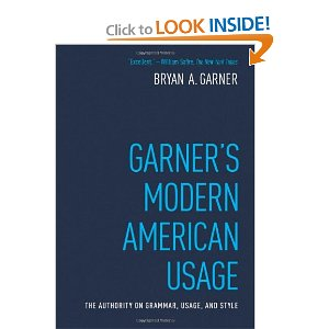 Garner's Modern American Usage [Hardcover] Bryan A. Garner (Author) $25.43  Since first appearing in 1998, Garner's Modern American Usage has established itself as the preeminent guide to the effective use of the English language. Brimming with witty, erudite essays on troublesome words and phrases, GMAU authoritatively shows how to avoid the countless pitfalls that await unwary writers and speakers whether the issues relate to grammar, punctuation, word choice, or pronunciation.