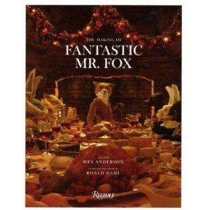 NOTE: Based on recent podcasts, I think Merlin may be cussing obsessed with Fantastic Mr. Fox The Making of Fantastic Mr. Fox: A Film by Wes Anderson Based on the Book by Roald Dahl [Hardcover] Wes Anderson (Author) $25.63  Originally published in 1970, Roald Dahl's Fantastic Mr. Fox tells the story of the Fox Family. After twelve years, the Fox Family's quiet home life proves too much for Mr. Fox's natural animal instincts. When his young nephew arrives, Mr. Fox slips back into his old ways as a smart bird thief and, in doing so, endangers not only his beloved family, but the whole animal community as well. In Fall 2009, audiences will cheer as award-winning director Wes Anderson (Rushmore, The Royal Tenenbaums, The Darjeeling Limited) brings us his take on the tale: a blockbuster stop-motion animation film shot entirely in high definition.