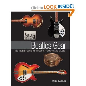 Beatles Gear: All the Fab Four's Instruments from Stage to Studio (Book)  [Hardcover]        Andy Babiuk   (Author)        $26.40            This landmark book details exactly which guitars, drums, amplifiers and keyboards The Beatles used at the key points of their relatively brief but entirely revolutionary career - from the formation of the Quarry Men in the 1950s to the dissolution of The Beatles in 1970.