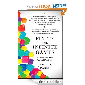 Finite and Infinite Games  [Kindle Edition]       James Carse   (Author)       $7.99       A fascinating meditation on life as a contest of games to be completed and games to be continued—and on what lies beyond winning and losing.