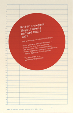 GRID-IT! NOTEPADS – RICHARD HOLLIS, WAYS OF SEEING          £8.99       This isn't exactly the same notepad from Merlin's list, but it's the closest I could find in stock anywhere online .        This is a note pad. 60 sheets. One grid is used throughout the pad as it is reflective of Richard Hollis' grid used in the book 'Ways of seeing' from 1972.