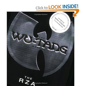 The Wu-Tang Manual [Paperback] The RZA (Author), Chris Norris (Author) $12.92  Long awaited and much anticipated, The Wu-Tang Manual is The RZA's first written introduction to the philosophy and history of Hip-Hop's original Dynasty, the Wu-Tang Clan.