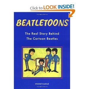 BeatleToons, The Real Story Behind The Cartoon Beatles  [Paperback]       Mitch Axelrod  (Author),   Mitchell Axelrod   (Author)        $19.42