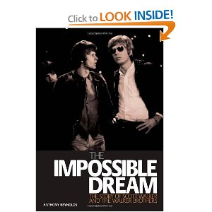 The Impossible Dream The Story Of Scott Walker And The Walker Brothers  [Paperback]        Anthony Reynolds   (Author),  Scott Walker  (Author),  Walker Brothers  (Author)        $19.95