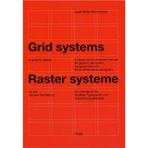 Grid Systems in Graphic Design/Raster Systeme Fur Die Visuele Gestaltung (German and English Edition)  [Hardcover]       Josef Muller-Brockmann  (Author)        $70.32            From a professional for professionals, here is the definitive word on using grid systems in graphic design. Though Muller-Brockman first presented hi interpretation of grid in 1961, this text is still useful today for anyone working in the latest computer-assisted design.
