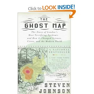 The Ghost Map: The Story of London's Most Terrifying Epidemic—and How It Changed Science, Cities, and the Modern World  [Paperback]        Steven Johnson   (Author)        $10.20            In a triumph of multidisciplinary thinking, Johnson illuminates the intertwined histories of the spread of disease, the rise of cities, and the nature of scientific inquiry, offering both a riveting history and a powerful explanation of how it has shaped the world we live in.