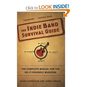 The Indie Band Survival Guide: The Complete Manual for the Do-It-Yourself Musician  [Paperback]        Randy Chertkow   (Author),   Jason Feehan   (Author)        $10.87             The Indie Band Survival Guide  is the ultimate resource for musicians looking to record, distribute, market, and sell their music for less than most rock stars spend on green M&M's.