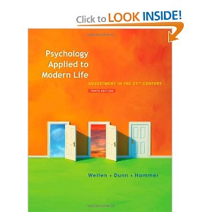 Psychology Applied to Modern Life: Adjustment in the 21st Century (Available Titles Cengagenow) [Hardcover] Wayne Weiten (Author), Dana S Dunn (Author), Elizabeth Yost Hammer (Author) $137.49  Filled with comprehensive, balanced coverage of classic and contemporary research, relevant examples, and engaging applications, this book shows you how psychology helps you understand yourself and the world—and uses psychological principles to illuminate the variety of opportunities you have in your life and your future career.