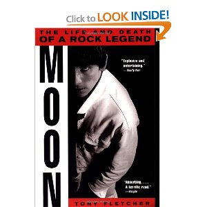 Moon: The Life and Death of a Rock Legend [Paperback] Tony Fletcher (Author) $15.63 - Prime Eligible Keith Moon was the bad boy of rock & roll, the most manic member of an aggressive and fabulously successful band, a full-throttle hedonist who lived at the center of an unending party. He was also a musical genius who inspired whole generations of artists, a generous friend to nearly everyone who crossed his path, a guileless man of immense personal charm to whom the sweetest sound on earth was surf music.A generation after his death, Moon is still revered as the greatest drummer in rock history and the single wildest personality in an age of pop excess. Here is the truth behind the legend, the result of more than three years of research in which music journalist Tony Fletcher interviewed dozens of Moon's friends, colleagues, and associates. The result is an instant classic that brilliantly illuminates both the tender and self-destructive sides of this singular personality. This is the story of one of the most outrageous rock stars ever born — and Moon is one of the greatest rock biographies ever written.