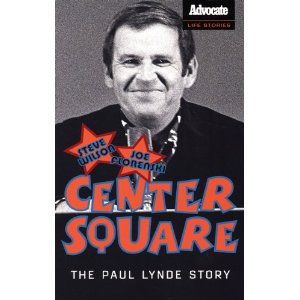 Center Square: The Paul Lynde Story [Paperback] Steve Wilson (Author), Joe Florenski (Author)    $12.79 - Prime Eligible    Advocate Books Life Stories    In an age when celebrities have turned the act of coming out into an empowering media event, Paul Lynde certainly seems like a campy relic of less-liberated times. This view of Lynde as an out-of-step, self-loathing queen of queens overlooks the man's great, if accidental, achievement: getting away with being gay on TV on an almost daily basis for years. During his three decades as a popular character actor on television, film and the stage, this fairy forefather's arch and bitchy wit snuck regular doses of the queer world into that bastion of intolerance, the American living room. Lynde showed mainstream viewers that a gay man could deliver the jokes, not just be the butt of them. In doing so, he helped make homosexuality more palatable to unwitting viewers who simply saw him as a stylish, funny man. Biographers Steve Wilson and Joe Florenski draw on revealing interviews with friends from Lynde's childhood, college days and adult years—including stars such as Phyllis Diller, Charlotte Rae, Cloris Leachman and Peter Marshall, who worked with Lynde in Broadway productions and in film and television. What emerges is a memorable portrait of a man who reaped his share of wealth, enjoyed a fair amount of fame and basked in the adoration of thousands of fans—but paid a price in hardship, heartbreak and hangovers.
