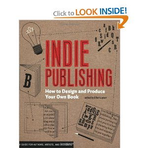 "Indie Publishing: How to Design and Publish Your Own Book (Design Brief) [Paperback] Ellen Lupton (Author)    $16.47 - Prime Eligible    Once referred to derisively as ""vanity publishing,"" self-published books are finally taking their place alongside moreaccepted indie categories such as music, film, and theater. Indie Publishing is a practical guide to creating and distributing printed books regardless of your background, skill set, or ambition. It will help you realize projects of every scale and budget, from the traditional bookmaking techniques used to create zines to the more ambitious industrial production methods required to produce hardcover books in large quantity."