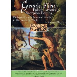 Greek Fire, Poison Arrows & Scorpion Bombs: Biological and Chemical Warfare in the Ancient World [Hardcover]    by Adrienne Mayor    $21.02 - Prime Eligible