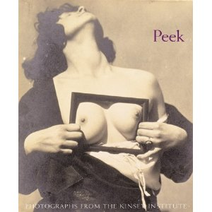 Peek Photographs from the Kinsey Institute [Import] [Hardcover] 11 new from $35.55