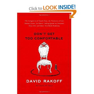 Don't Get Too Comfortable: The Indignities of Coach Class, The Torments of Low Thread Count, The Never- Ending Quest for Artisanal Olive Oil, and Other First World Problems [Hardcover]    23 new from $3.74