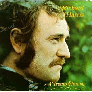 A Tramp Shining    Richard Harris    $8.14 - Prime Eligible     Didn't We   Paper Chase   Name Of My Sorrow   Lovers Such As I   In The Final Hours   MacArthur Park   Dancing Girl   If You Must Leave My Life   A Tramp Shining