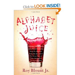 "Alphabet Juice: The Energies, Gists, and Spirits of Letters, Words, and Combinations Thereof; Their Roots, Bones, Innards, Piths, Pips, and Secret … With Examples of Their Usage Foul and Savory [Hardcover]    $16.36 - Prime Eligible    Review From Booklist:    Ever since Lynn Truss' Eats, Shoots and Leaves: The Zero Tolerance Approach to Punctuation took the 2004 best-seller lists by storm, publishers have been casting about for their next dark-horse language book. Farrar may have found it in Blount's latest title. Much more garrulous than Truss, a shameless name-dropper, and a purveyor of endless anecdotes always casting himself in the starring role, Blount is supremely entertaining here and more than matches Truss' spirited tone. Laid out in A–Z dictionary format, the book ranges from the pointed critique of conjunction dysfunction to the hilarious diatribe under tump, which finds Blount spending weeks looking for his own name in the new edition of American Heritage Dictionary. Feeling that he is long overdue to be cited for word usage, Blount envies ""Hunter Thompson for booger, Jimmy Breslin for boozehound, and William Safire for hoohah."" He is, however willing to concede snob to Tom Wolfe. Although some entries are only tangentially connected to his ostensible subject (see TV, on being on), many others provide Blount with ample opportunity to wax eloquent on the joys of language; his perfect parsing of the allure of the phrase ""wonky exegeses"" will elicit smiles from fellow language lovers. A knowledgeable handbook that is also chock-full of funny, colorful opinions on marriage, movies, and Monet. —Joanne Wilkinson"