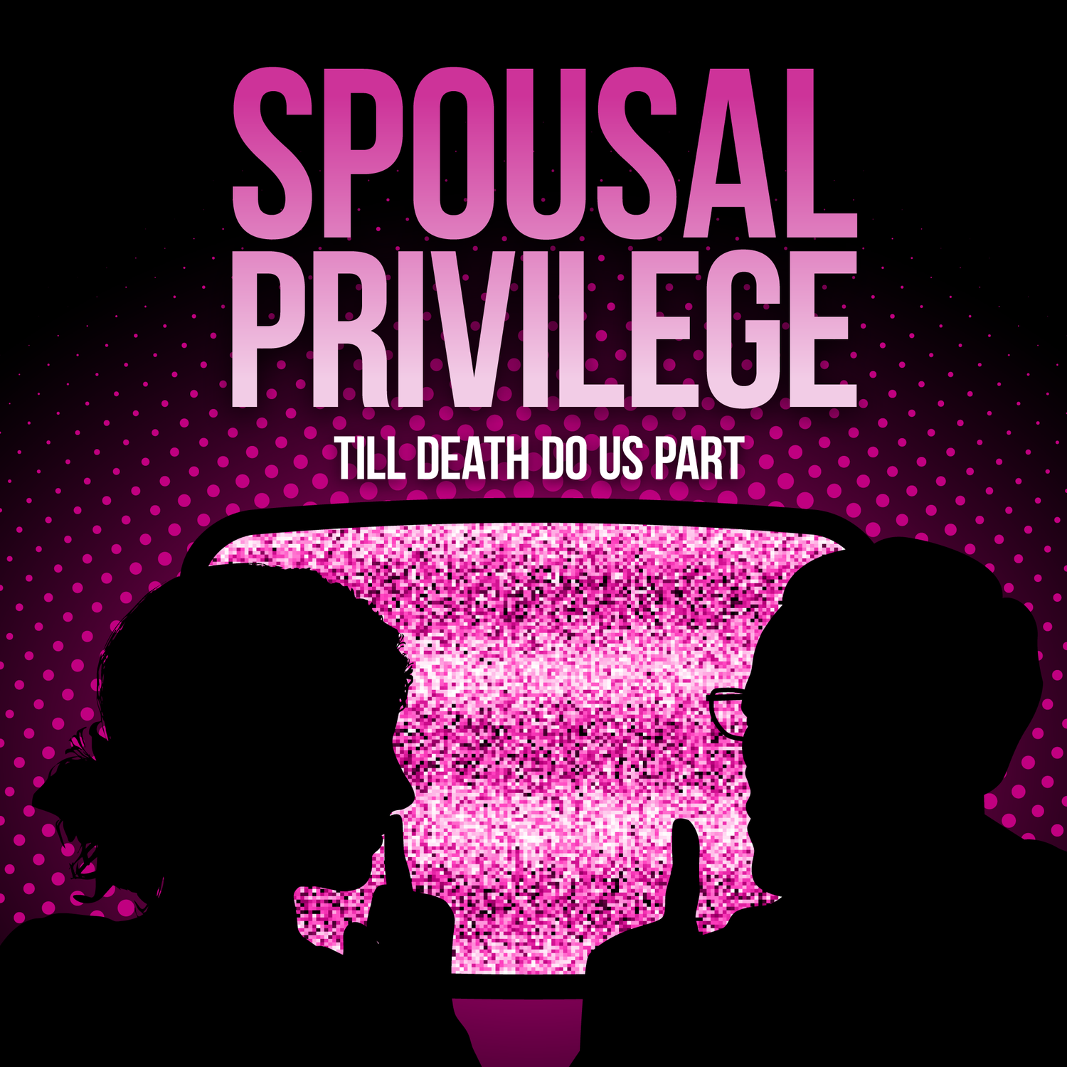 Spousal Privilege