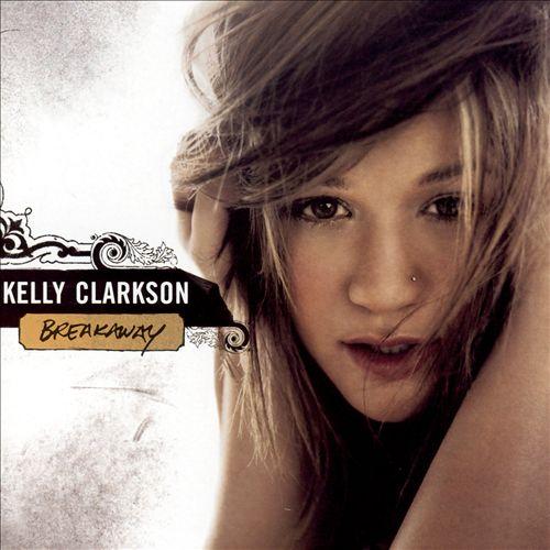 """Kelly Clarkson, """"Breakaway"""""""