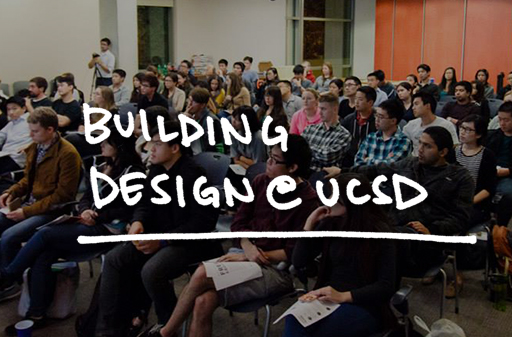 Co-founded the first undergraduate design studio on campus and the design.UCSD Student Design Competition. The first grassroots efforts to gather the student design community at UCSD. Partnered with faculty, industry and alumni to help make this happen.