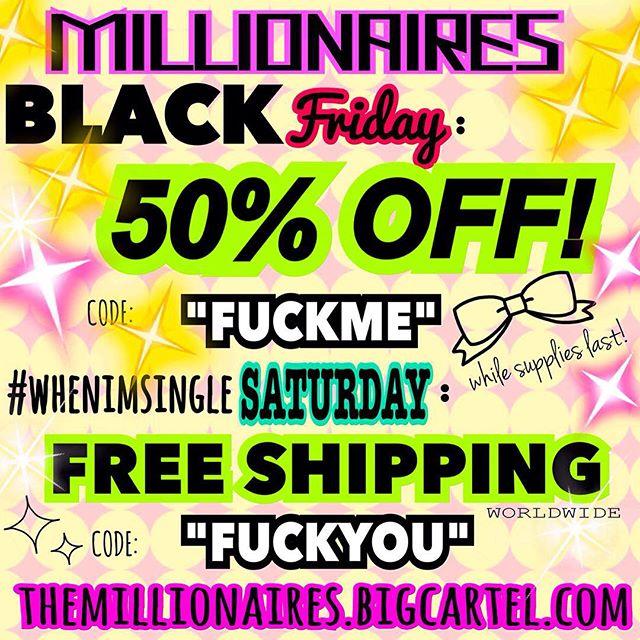 "💥 #BLACKFRIDAY SALE STARTS NOW💥 50% OFF w/code ""FUCKME"" 💋🎀😘📬🍻 themillionaires.bigcartel.com"