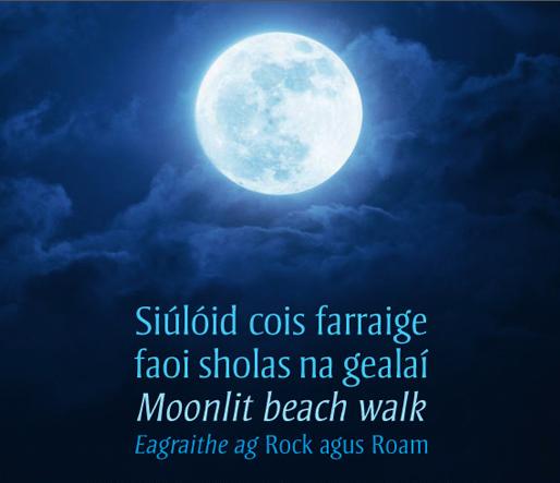 Rock agus Roam - Moonlit Beach Walk / Siúilóid cois farraige faoi solais na gealaí