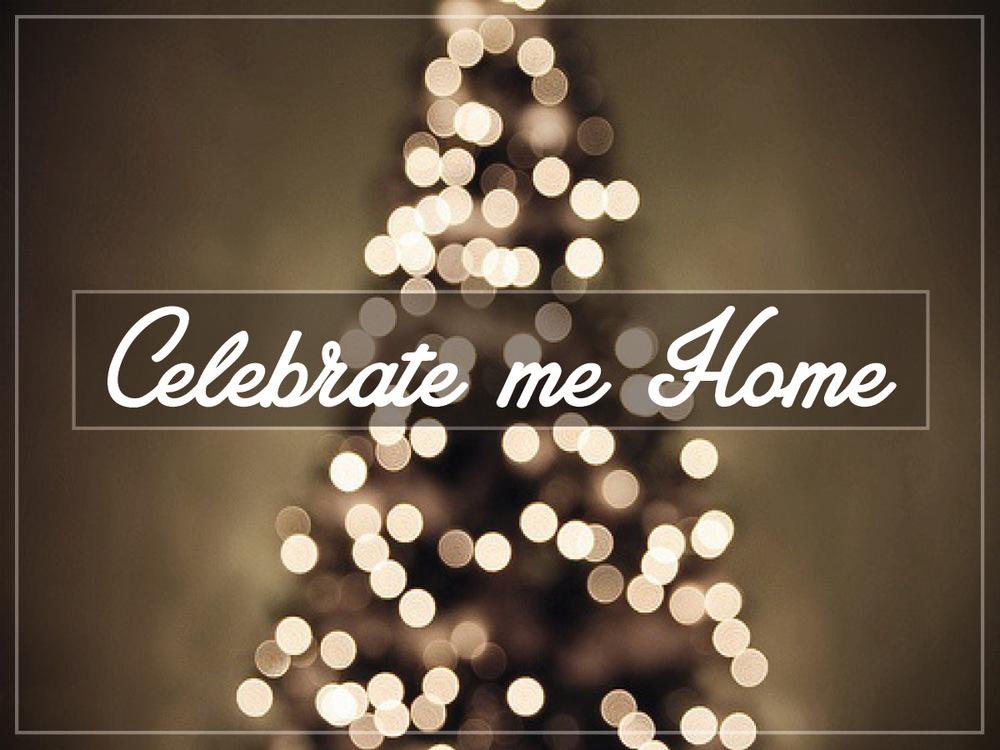 12-24-13 celebrate me home.jpg