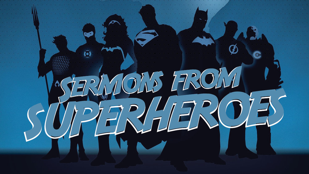 Sermons from Superheroes