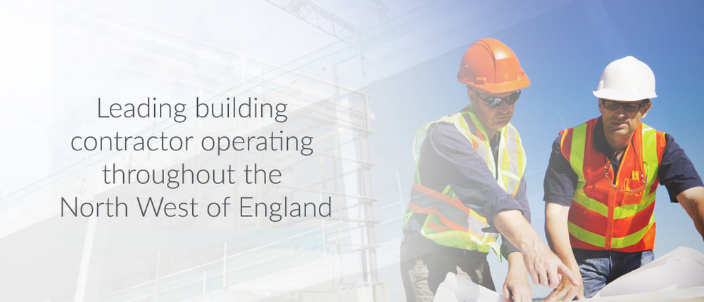 Leading building contractor operating throughout the North West of England